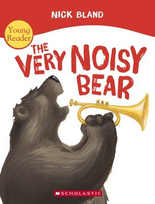 Very Noisy Bear Young Reader by Nick Bland