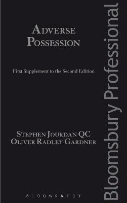 Adverse Possession: First Supplement to the Second Edition by Stephen Jourdan QC, QC