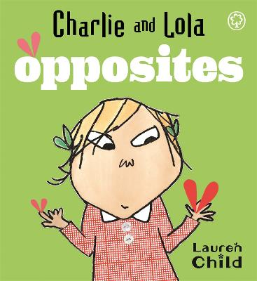 Charlie and Lola: Opposites: Board Book by Lauren Child