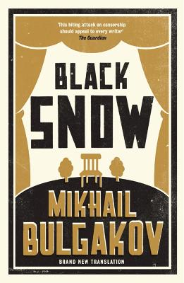 Black Snow: New Translation by Mikhail Bulgakov