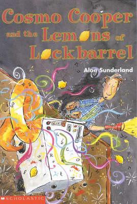 Cosmo Cooper and the Lemons of Lockbarrel by Alan Sunderland