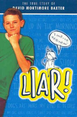 Liar: The True Story of David Mortimore Baxter by Karen Tayleur