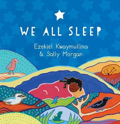 We All Sleep by Ezekiel Kwaymullina