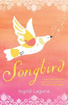 Songbird by Ingrid Laguna