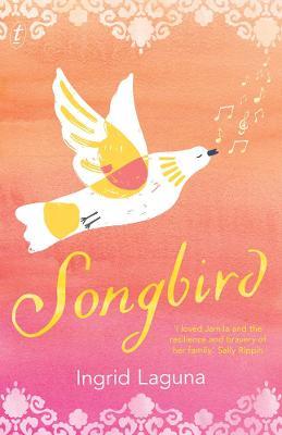 Songbird by Ingrid Laguna