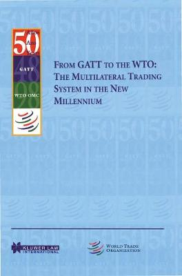 From GATT to the WTO by World Trade Organization