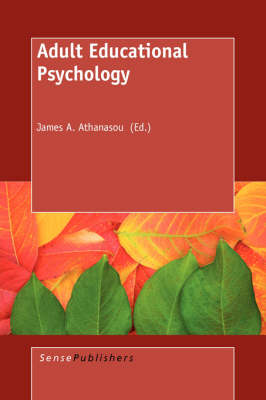 Adult Educational Psychology by James A. Athanasou