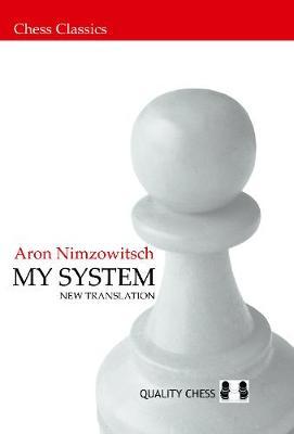New Translation My System by Aron Nimzowitsch