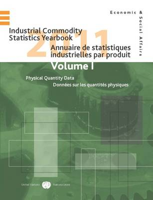 Industrial commodity statistics yearbook 2011 by United Nations: Department of Economic and Social Affairs: Statistics Division