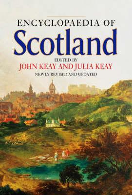 The Collins Encyclopaedia of Scotland by John Keay