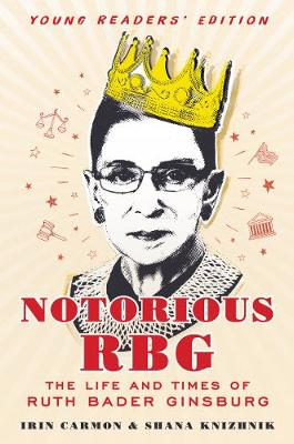 Notorious RBG by Irin Carmon