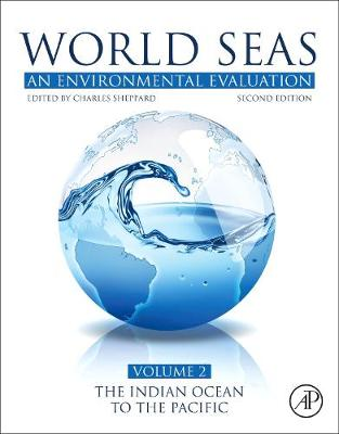 World Seas: An Environmental Evaluation: Volume II: The Indian Ocean to the Pacific book