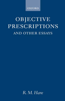 Objective Prescriptions by R. M. Hare