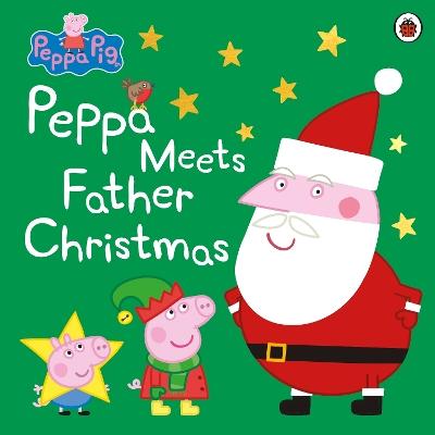 Peppa Pig: Peppa Meets Father Christmas book