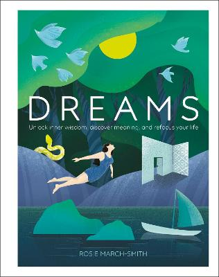 Dreams: Unlock Inner Wisdom, Discover Meaning, and Refocus your Life book