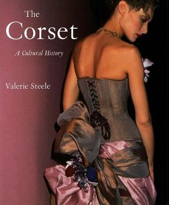 The Corset by Valerie Steele