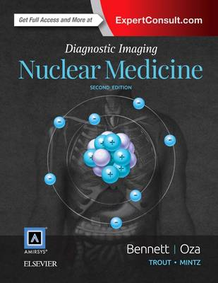 Diagnostic Imaging: Nuclear Medicine by Paige A. Bennett