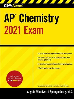 Cliffsnotes AP Chemistry 2021 Exam by Angela Woodward Spangenberg