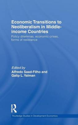 Economic Transitions to Neoliberalism in Middle-Income Countries: Policy Dilemmas, Economic Crises, Forms of Resistance book