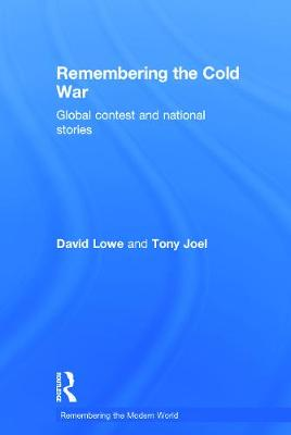 Remembering the Cold War by David Lowe
