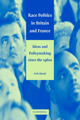 Race Politics in Britain and France by Erik Bleich