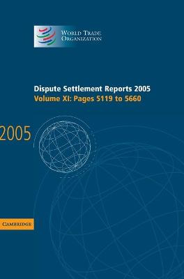 Dispute Settlement Reports 2005 by World Trade Organization