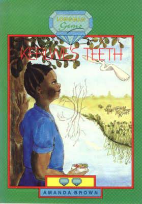 Kefilwe's Teeth by Professor Anne Rice