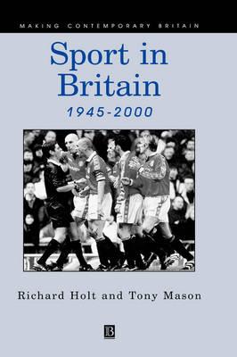 Sport in Britain Since 1945 book