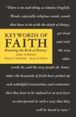 Keywords of Faith: Running the Risk of Heresy! by James A. Simpson