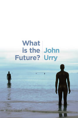 What is the Future? by Professor John Urry