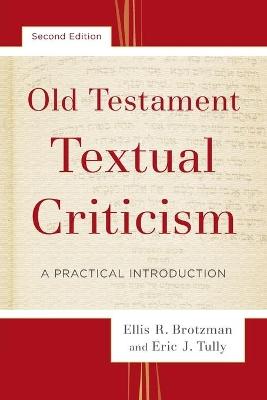 Old Testament Textual Criticism by Ellis R Brotzman