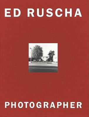 Ed Ruscha, Photographer by Margit Rowell
