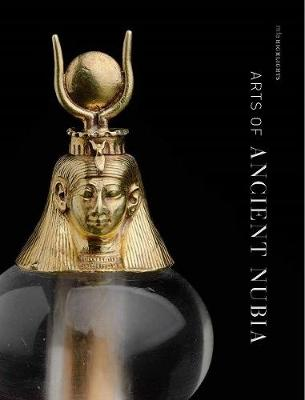 Arts of Ancient Nubia by Denise M. Doxey