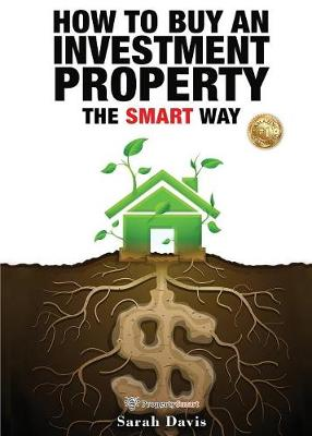 How to Buy an Investment Property the Smart Way by Sarah Davis