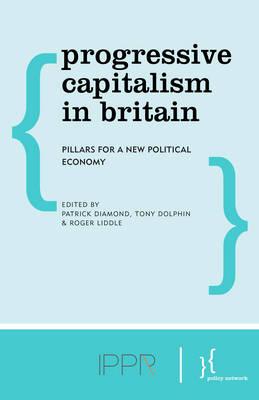 Progressive Capitalism in Britain by Patrick Diamond