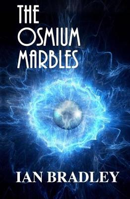 The Osmium Marbles by Reader in Church History & Practical Theology Ian Bradley
