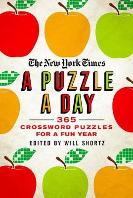 The New York Times A Puzzle a Day: 365 Crossword Puzzles for a Year of Fun book