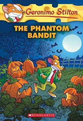 Geronimo Stilton #70: The Phantom Bandit by Geronimo Stilton