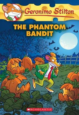 Geronimo Stilton #70: The Phantom Bandit by Geronimo Stilton