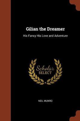 Gilian the Dreamer by Neil Munro