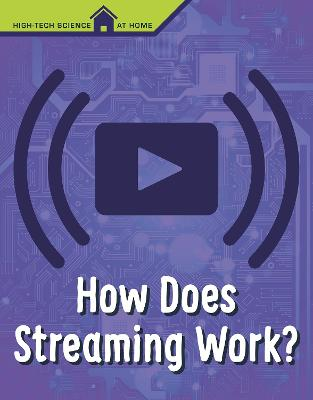 How Does Streaming Work? by M M Eboch