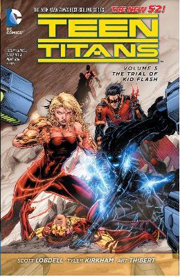 Teen Titans Teen Titans Volume 5: The Trial of Kid Flash TP (The New 52) The Trial of Kid Flash Volume 5 by Scott Lobdell