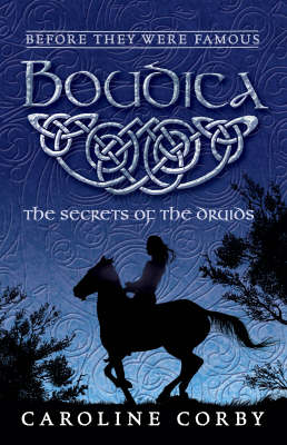 Boudica: The Secrets of the Druids by Caroline Corby