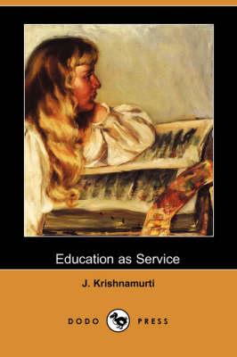 Education as Service (Dodo Press) by J Krishnamurti