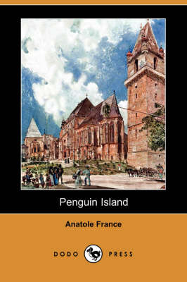 Penguin Island (Dodo Press) by Anatole France