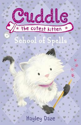 Cuddle the Cutest Kitten: School of Spells: Book 4 by Hayley Daze