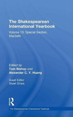 The Shakespearean International Yearbook: Volume 13: Special Section, Macbeth by Stuart Sillars