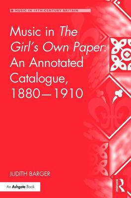 Music in The Girl's Own Paper: An Annotated Catalogue, 1880-1910 book