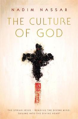 The Culture of God by Reverend Nadim Nassar
