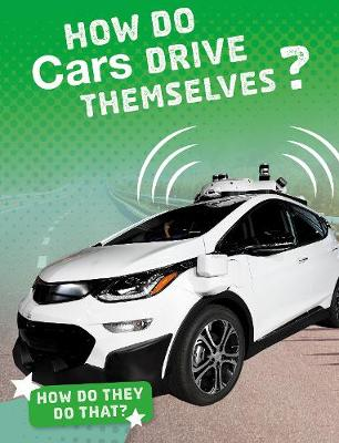 How Do Cars Drive Themselves? by Marcia Amidon Lusted